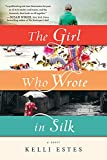 The Girl Who Wrote in Silk: A Novel of...