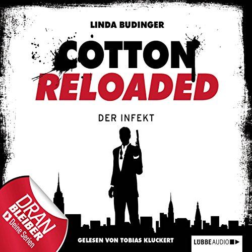 Der Infekt     Cotton Reloaded 5              Autor:                                                                                                                                 Linda Budinger                               Sprecher:                                                                                                                                 Tobias Kluckert                      Spieldauer: 2 Std. und 33 Min.     90 Bewertungen     Gesamt 4,2
