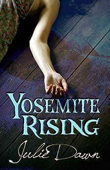 Yosemite Rising (Meadowlark Book 1) by [Julie Dawn]