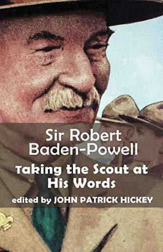 Sir Robert Baden Powell: Mengambil Pramuka dengan Kata-katanya