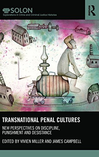 Transnational Penal Cultures: New perspectives on discipline, punishment and desistance