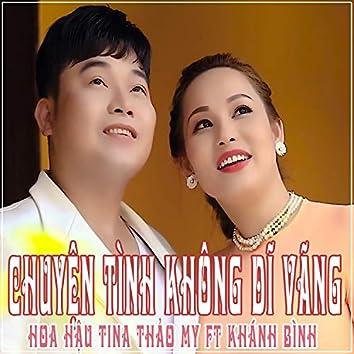 Chuyen Tinh Khong Di Vang