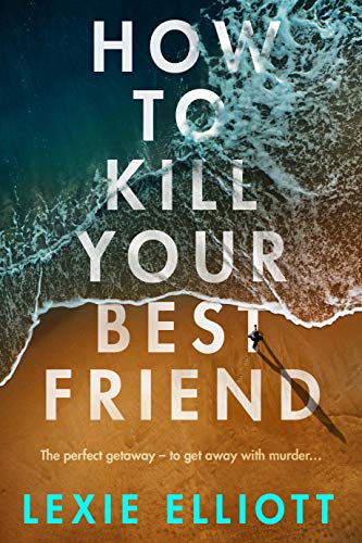 How to Kill Your Best Friend (English Edition)