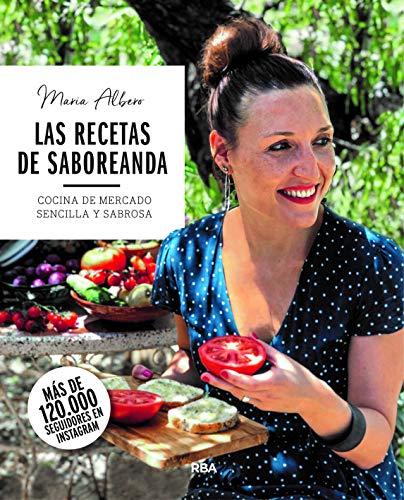 Las recetas de Saboreanda. Cocina de mercado sencilla y sabrosa (PRÁCTICA)