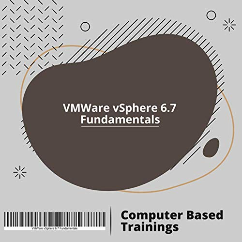 CBT Training Videos for VMWare vSphere 6.7 Fundamentals