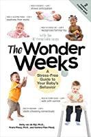 The Wonder Weeks: A Stress-Free Guide to Your Baby's Behavior