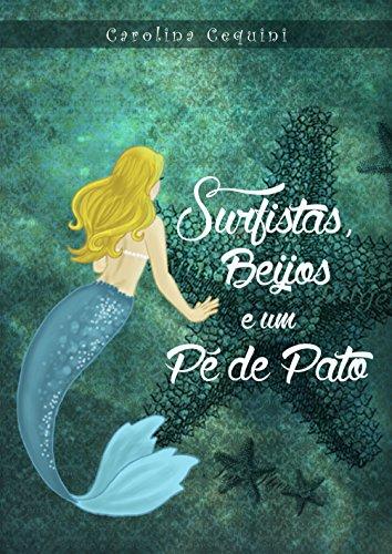 Surfistas, Beijos e um Pé de Pato (Magia das Sereias Livro 1)