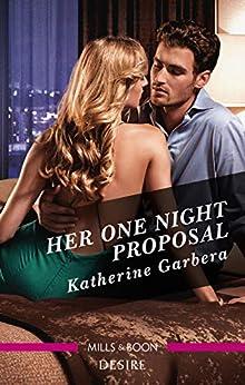 Her One Night Proposal by [Katherine Garbera]
