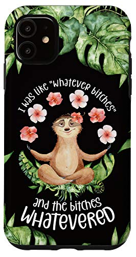 iPhone 11 Funny Yoga Sloth Lover Bitches Whatever Quote Black Case