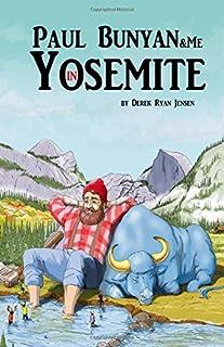 Paul Bunyan and Me in Yosemite: The Jr Ranger Adventures