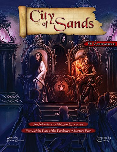 Fate of the Forebears, Part 2: City of Sands (5E)