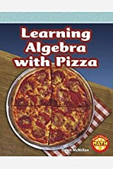 Learning Algebra with Pizza (Real World Math - Level 5) Library Binding