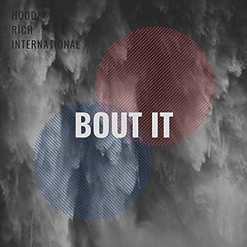 Bout It