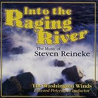 激流の中へ:スティーヴン・ライニキー作品集 INTO THE RAGING RIVER: THE MUSIC OF STEVEN REINEKE