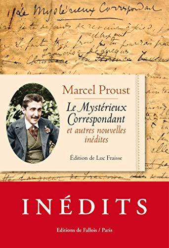 Le Mystérieux Correspondant et autres nouvelles inédites: Roman