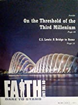On the Threshold of the Third Millenium/C.S. Lewis: A Bridge to Rome/The Skeptic and the Ten Commandments - (Faith on the Line: Dare to Stand - Volume 22, Issue 4, Fall 2014)