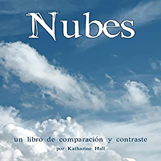Nubes: Un Libro de Comparación y Contraste [Clouds: A Compare and Contrast Book]                   By:                                                                                                                                 Katharine Hall                               Narrated by:                                                                                                                                 Rosalyna Toth                      Length: 1 min     Not rated yet     Overall 0.0