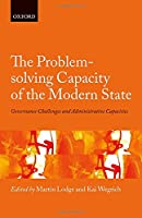 The Problem-Solving Capacity of the Modern State: Governance Challenges and Administrative Capacities (Hertie Governance Report)