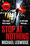 Stop At Nothing: the explosive new thriller James Patterson calls 'flawless