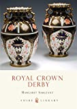 Royal Crown Derby by Margaret Sargeant - Shire Books