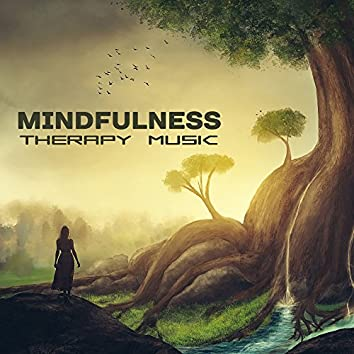 Mindfulness Therapy Music –Therapy Music, Helpful for Open Mind, Be Mindful, Improve Self – Control