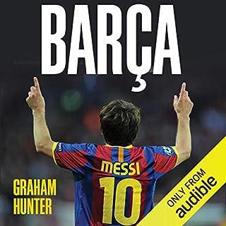 Barca     The Making of the Greatest Team in the World              Autor:                                                                                                                                 Graham Hunter                               Sprecher:                                                                                                                                 Graham Hunter                      Spieldauer: 14 Std. und 37 Min.     3 Bewertungen     Gesamt 3,7