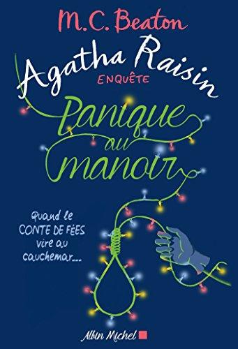 Agatha Raisin enquête 10 - Panique au manoir : Quand le conte de fées vire au cauchemar...