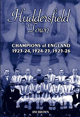 Huddersfield Town: Champions of England 1923-24, 1924-25 & 1925-26: Champions of England 1923-26