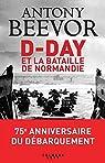 D-Day et la bataille de Normandie par Beevor