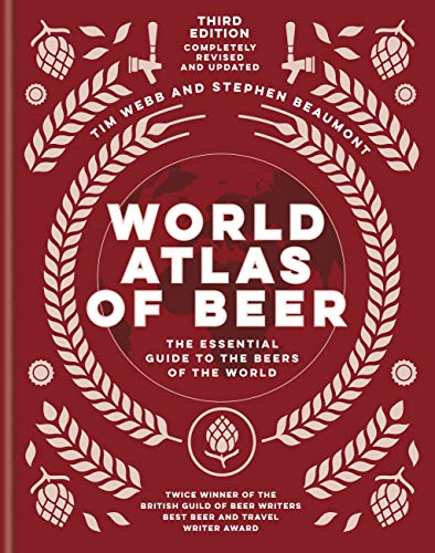 World Atlas of Beer: THE ESSENTIAL NEW GUIDE TO THE BEERS OF THE WORLD (English Edition)