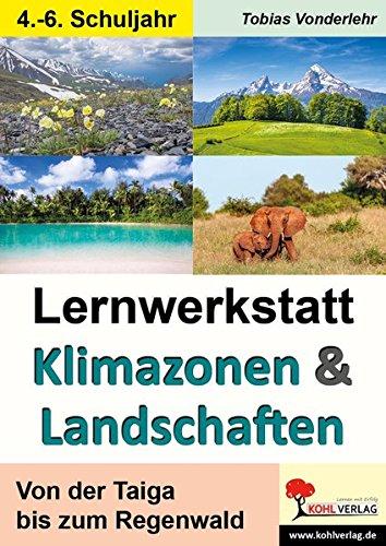 Lernwerkstatt Klimazonen & Landschaften: Von der Taiga bis zum Regenwald