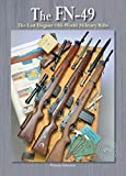 FN-49 - The Last Elegant Old World Military Rifle - Expanded Second Edition 2019
