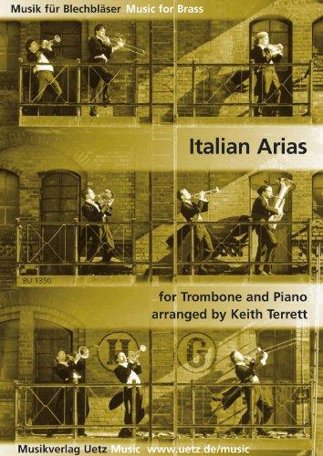 Italian Arias For Trombone And Piano / Italienische Arien für Posaune und Klavier (Musik für Blechbläser)