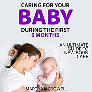 First 6 Months: What You Need to Know About Infant Development and Natural Baby Care audiobook cover art