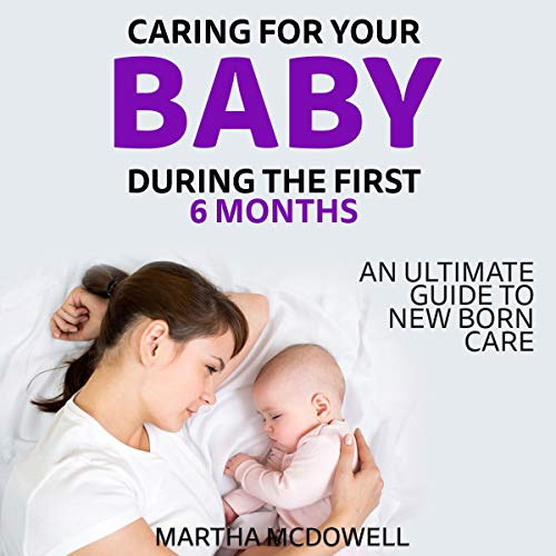 First 6 Months: What You Need to Know About Infant Development and Natural Baby Care Titelbild