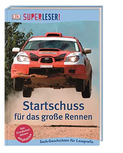 SUPERLESER! Startschuss für das große Rennen: 3. Lesestufe Sach-Geschichten für Leseprofis