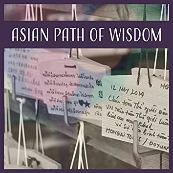 Asian Path of Wisdom: Ageless Atmosphere, Chinese Flute Music, Zen Meditation, Inner Power, Calm Sounds