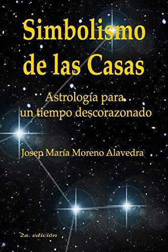 Simbolismo de las Casas: Astrología para un tiempo descorazonado