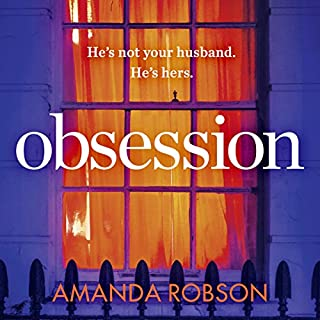 Obsession                   By:                                                                                                                                 Amanda Robson                               Narrated by:                                                                                                                                 Stephanie Racine,                                                                                        Helen Keeley,                                                                                        Thomas Judd,                   and others                 Length: 10 hrs and 55 mins     83 ratings     Overall 3.7