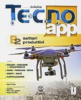 Tecno.app. Con Mi preparo per l'interrogazione e Design. Per la Scuola media. Con ebook. Con espansione online. Disegno-Settori produttivi (Vol. A-B1-B2-B3) #2