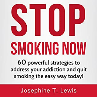 Stop Smoking: 60 Powerful Strategies to Address Your Addiction and Quit Smoking the Easy Way Today! cover art