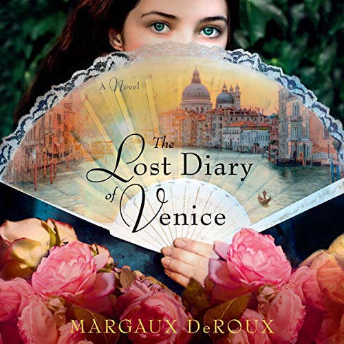 The Lost Diary of Venice Audiobook By Margaux DeRoux cover art