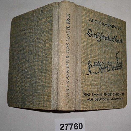 Bestell.Nr. 1227760Das harte Brot - Die Geschichte einer Familie aus Deutsch-Südwest