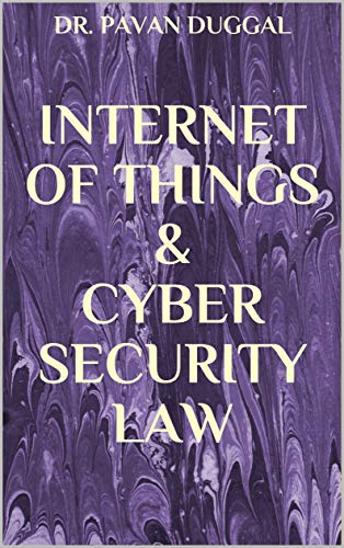 INTERNET OF THINGS & CYBER SECURITY LAW (English Edition)