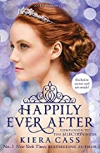 Happily Ever After: Kiera Cass