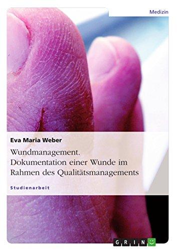Wundmanagement. Dokumentation einer Wunde im Rahmen des Qualitätsmanagements.
