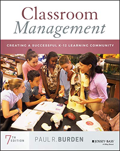 Compare Textbook Prices for Classroom Management: Creating a Successful K-12 Learning Community 7 Edition ISBN 9781119639985 by Burden, Paul
