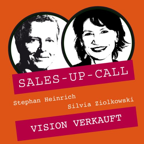 Vision verkauft     Sales-up-Call              By:                                                                                                                                 Stephan Heinrich,                                                                                        Silvia Ziolkowski                               Narrated by:                                                                                                                                 Stephan Heinrich,                                                                                        Silvia Ziolkowski                      Length: 1 hr     Not rated yet     Overall 0.0