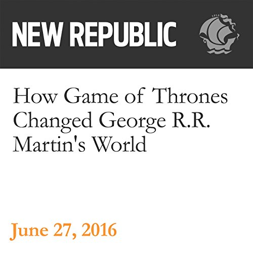 How Game of Thrones Changed George R.R. Martin's World audiobook cover art