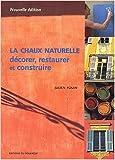 La Chaux naturelle - Décorer, restaurer et construire